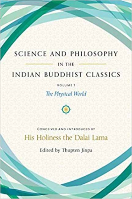 Science and Philosophy in the Indian Buddhist ClassicsThe Science of the Material World