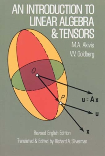 An Introduction to Linear Algebra and Tensors by M.A. Akivis, ISBN: 9780486635453