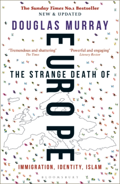 The Strange Death of Europe: Immigration, Identity, Islam by Douglas Murray, ISBN: 9781472958006