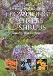 The Illustrated Guide to Flowering Trees & Shrubs edited by Cyril C. Harris