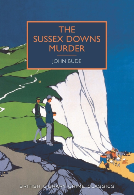 Sussex Downs Murder (British Library Crime Classics) by John Bude, ISBN: 9780712357968
