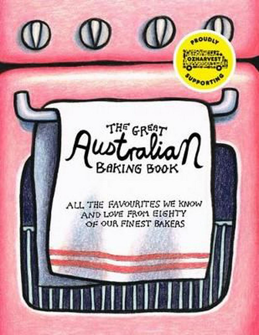 The Great Australian Baking BookAll the Favourites We Know and Love from Eighty...