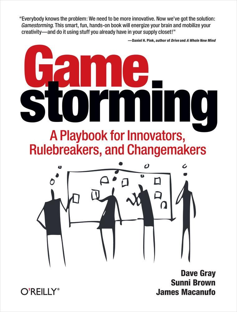 Gamestorming by Dave Gray, Sunni Brown, James Macanufo, ISBN: 9781449395902