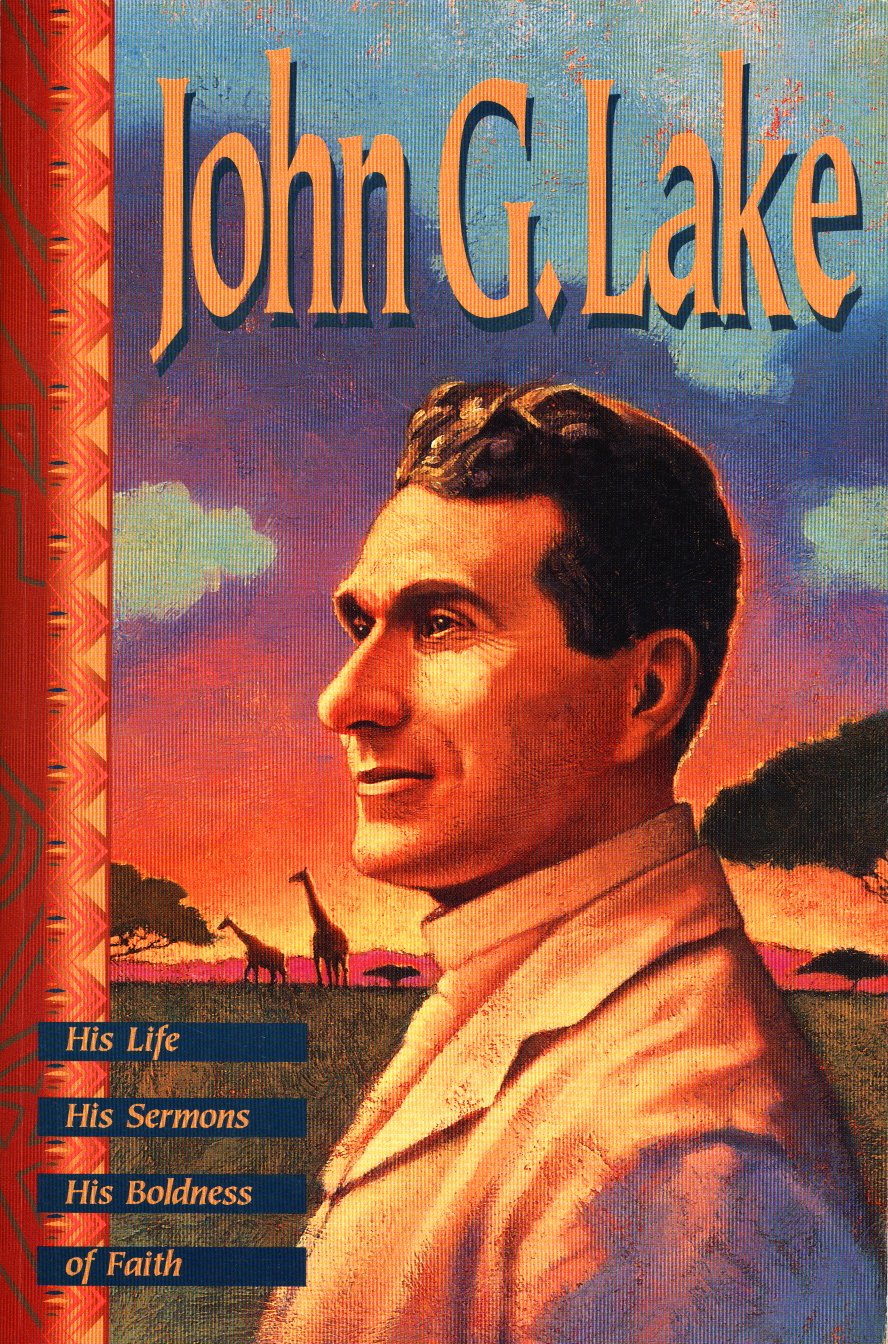 John G. Lake by John G. Lake, ISBN: 9780881149623