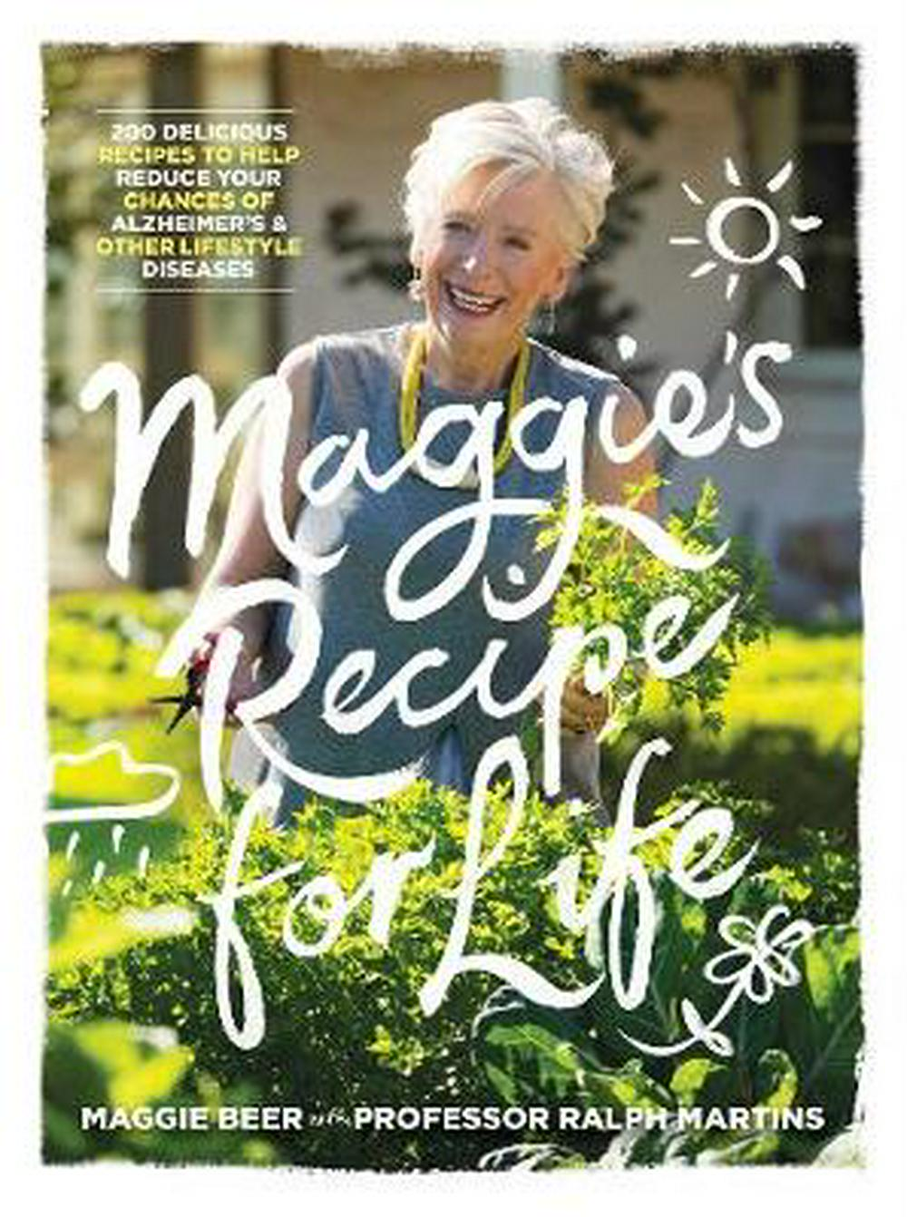 Maggie's Recipe for Life by Maggie Beer, Professor Ralph Martins, ISBN: 9781925596953