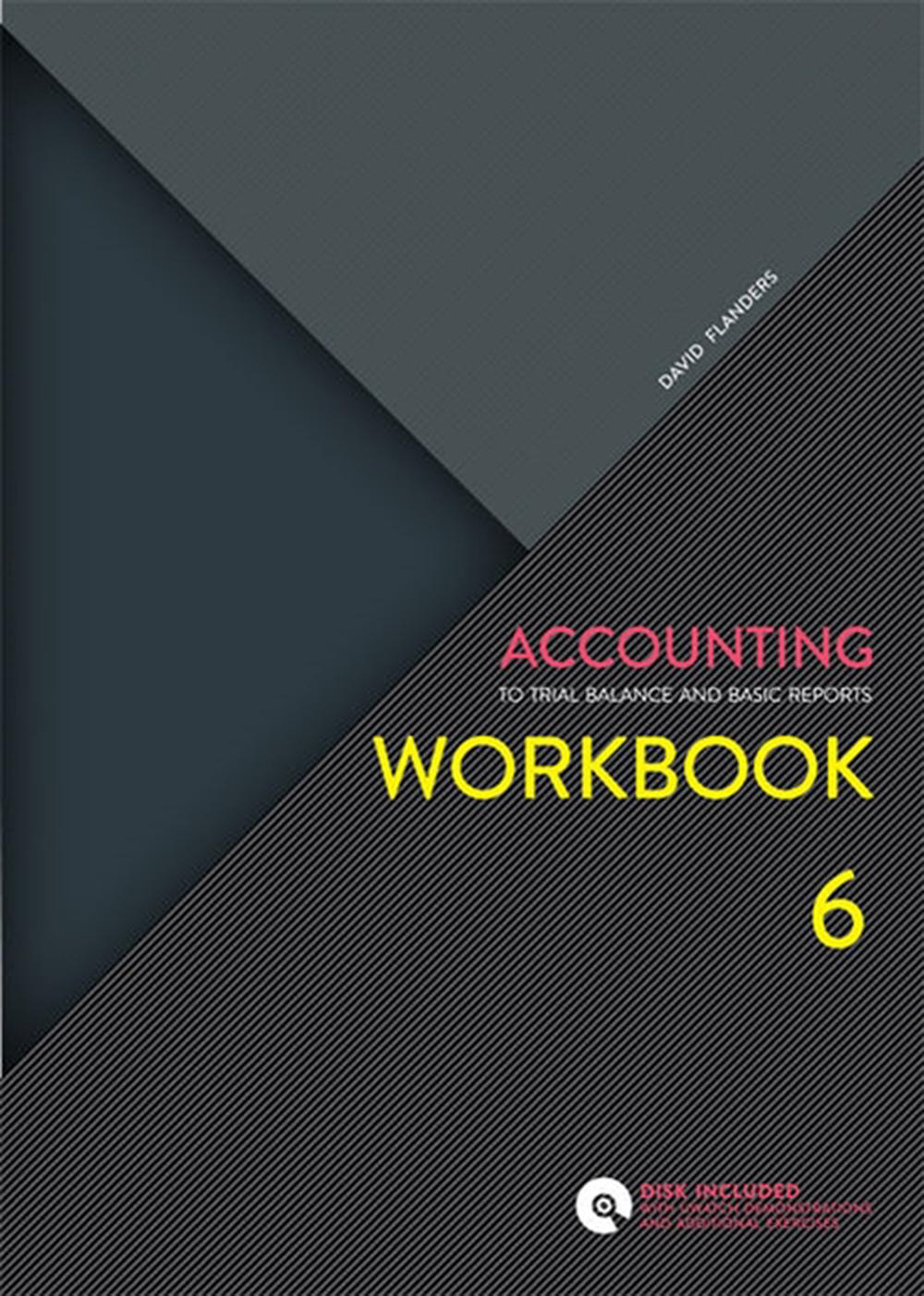 Accounting WorkbookTo Trial Balance and Basic Reports by David Flanders,Nicholas Mroczkowski, ISBN: 9780170245524