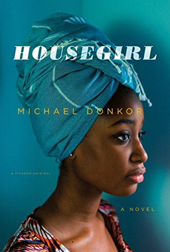 Housegirl (International Edition) by Michael Donkor, ISBN: 9781250305176
