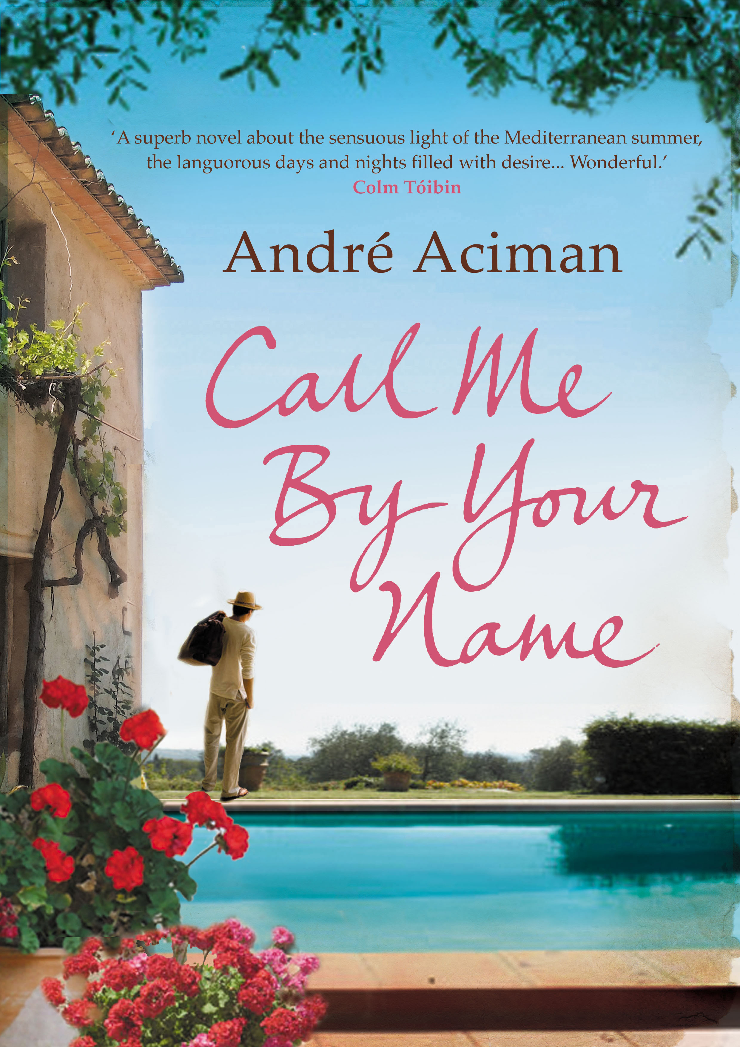 Call Me By Your Name by Andre Aciman, ISBN: 9781843546535
