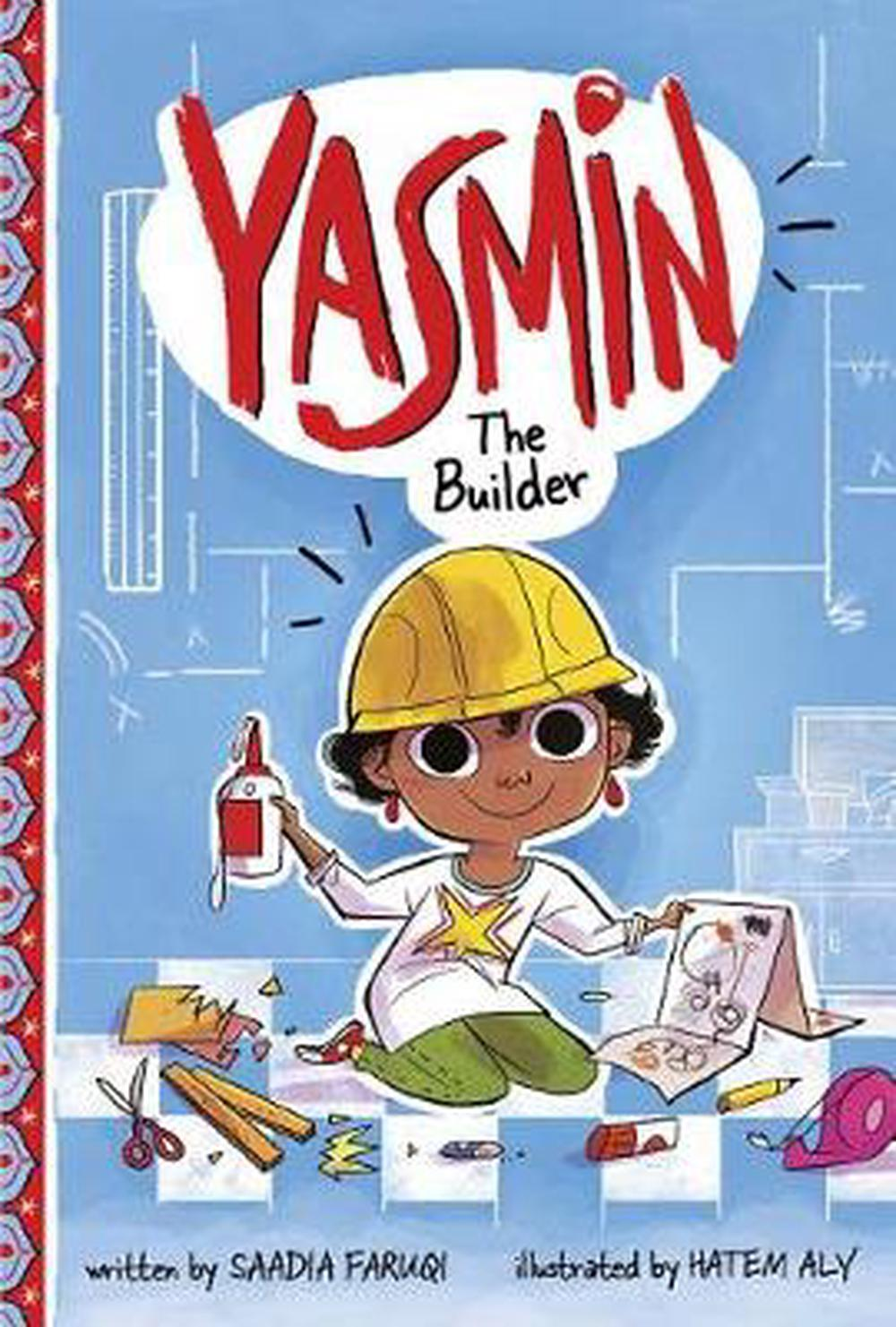 Yasmin the Builder by Saadia Faruqi, ISBN: 9781515827306