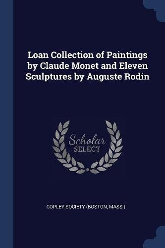 Loan Collection of Paintings by Claude Monet and Eleven Sculptures by Auguste Rodin