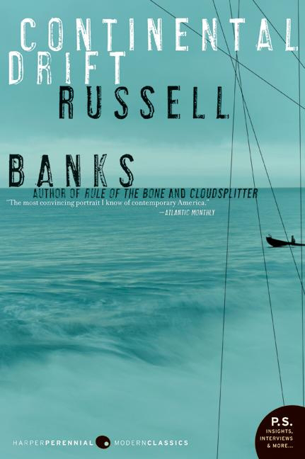 Continental Drift by Russell Banks, ISBN: 9780060854942
