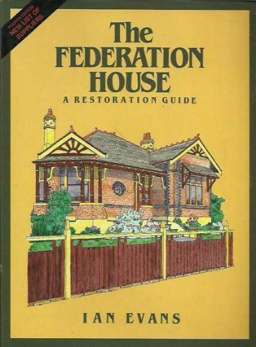 The Federation House: a Restoration Guide