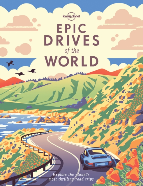 Epic Drives of the World by Lonely Planet, ISBN: 9781786578648
