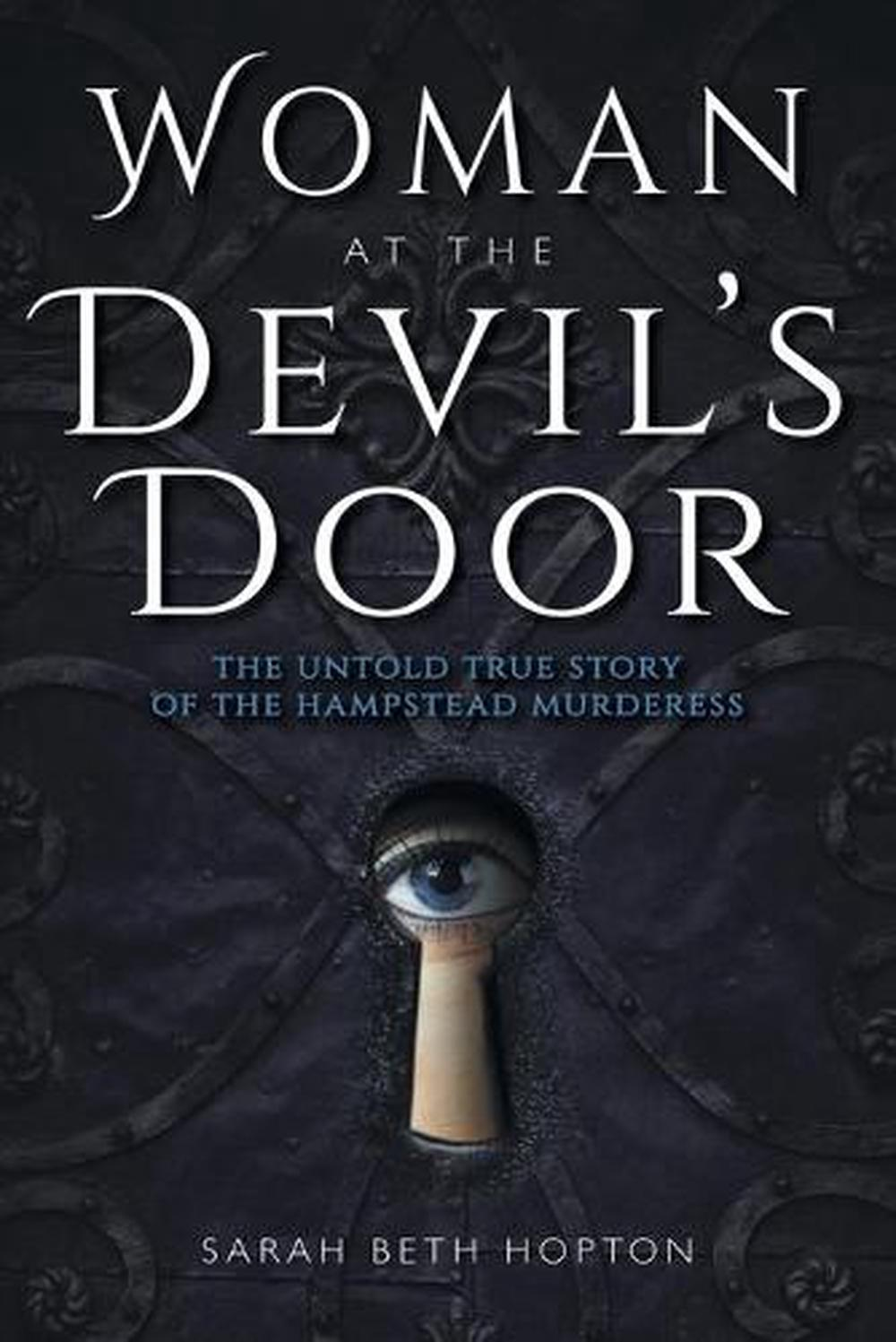 Woman at the Devil's DoorThe Untold True Story of the Hampstead Murderess