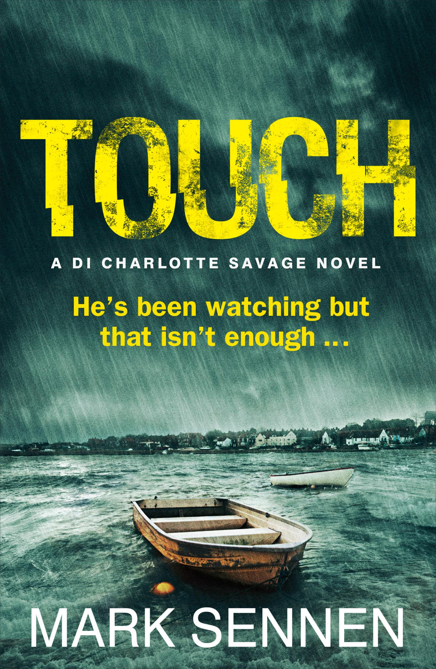 TOUCH: A DI Charlotte Savage Novel by Mark Sennen, ISBN: 9780007512102