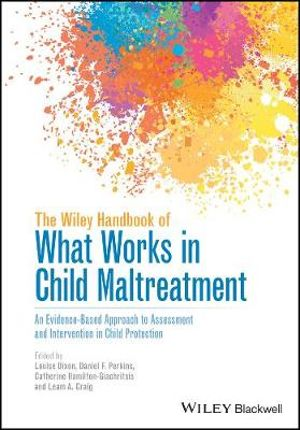 What Works in Child ProtectionAn Evidence-Based Approach to Assessment and In...