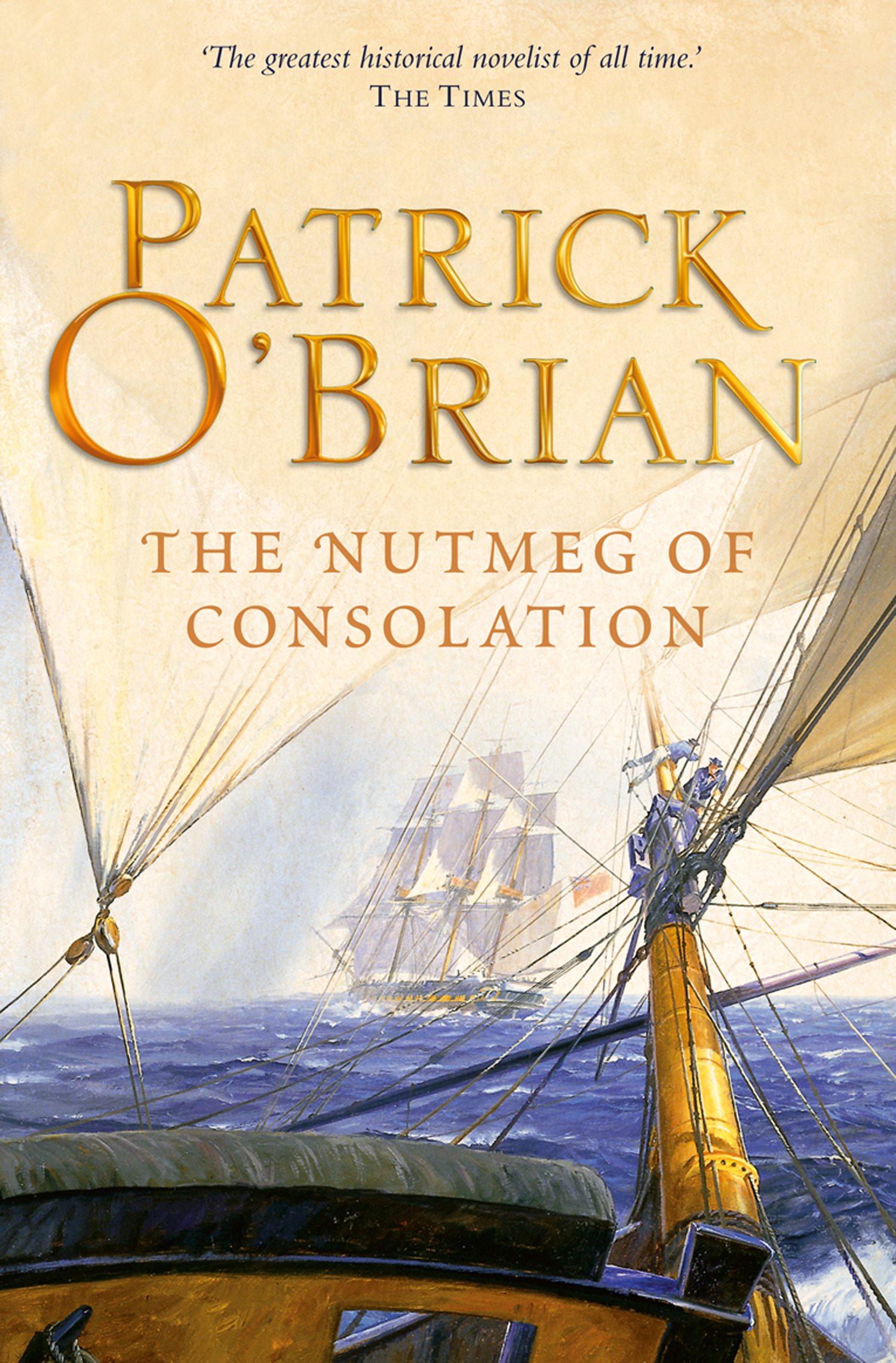 The Nutmeg of Consolation: Aubrey/Maturin series, book 14