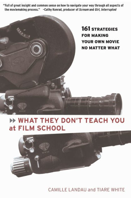 What They Don't Teach You at Film School by Camille Landau, ISBN: 9780786884773