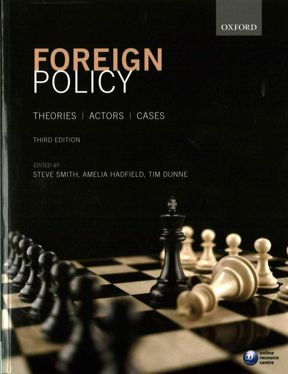 Foreign Policy: Theories, Actors, Cases (Third Edition)