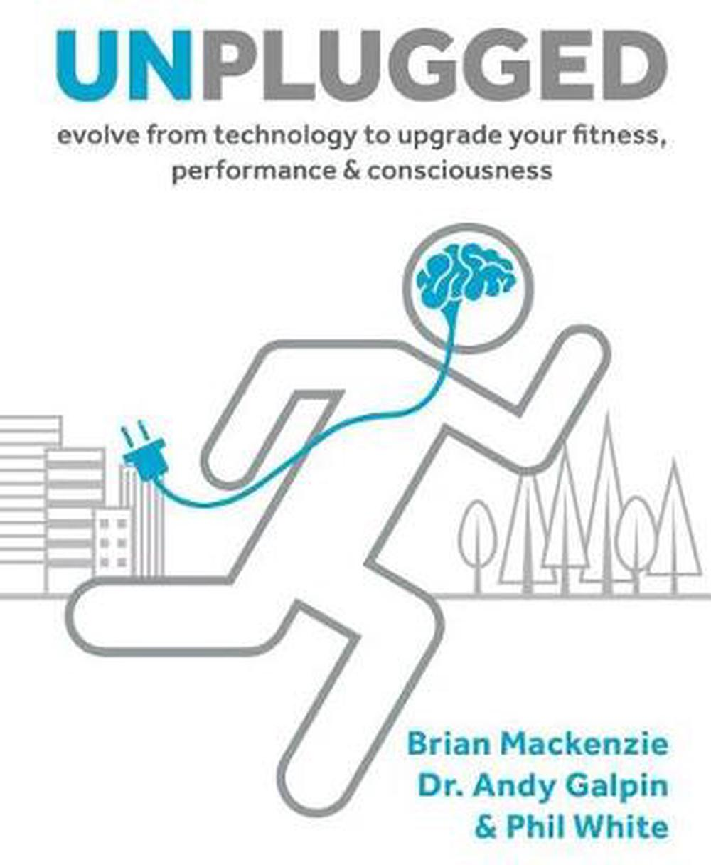 Unplugged by Brian MacKenzie; Andy Galpin; Phil White, ISBN: 9781628602616