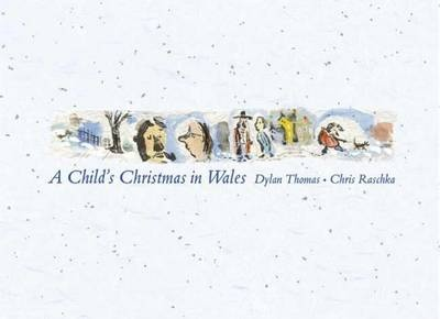 A Child's Christmas in Wales by Dylan Thomas, ISBN: 9780763621612