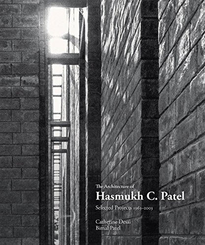 The Architecture of Hasmukh C. Patel: Selected Projects 1963-2003