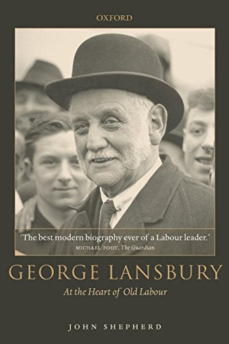 George Lansbury: At the Heart of Old Labour by John Shepherd, ISBN: 9780199273645