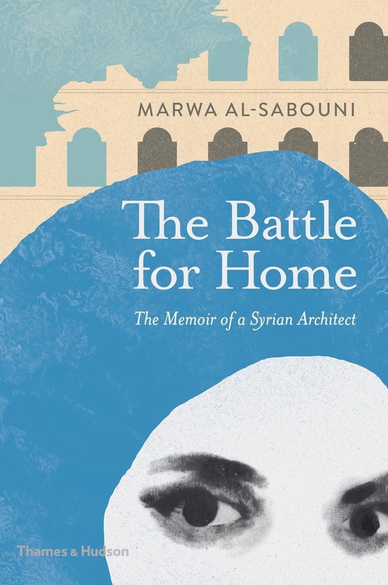 An Architect in SyriaThe Battle for Home by Marwa al-Sabouni,Roger Scruton, ISBN: 9780500343173