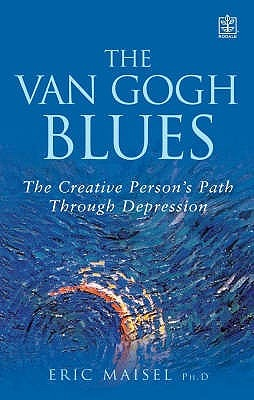 The Van Gogh Blues : The Creative Person's Path Through Depression by Maisel, Eric, ISBN: 9781405020985
