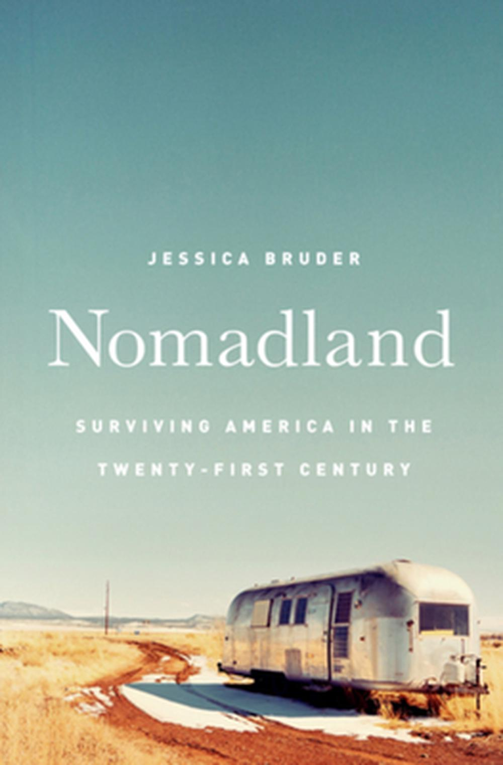 NomadlandSurviving America in the Twenty-First Century
