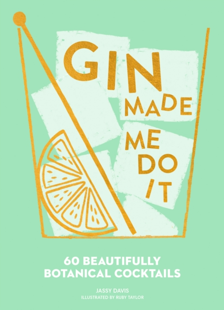 Gin Made Me Do It60 Seriously Sparkling Cocktails
