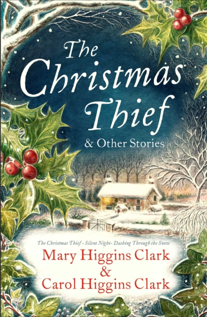 The Christmas Thief & other stories by Mary Higgins Clark, ISBN: 9781471170164