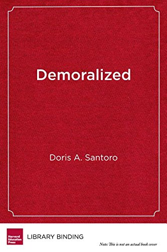 Demoralized: Why Teachers Leave the Profession They Love and How They Can Stay by Doris A Santoro, ISBN: 9781682531334