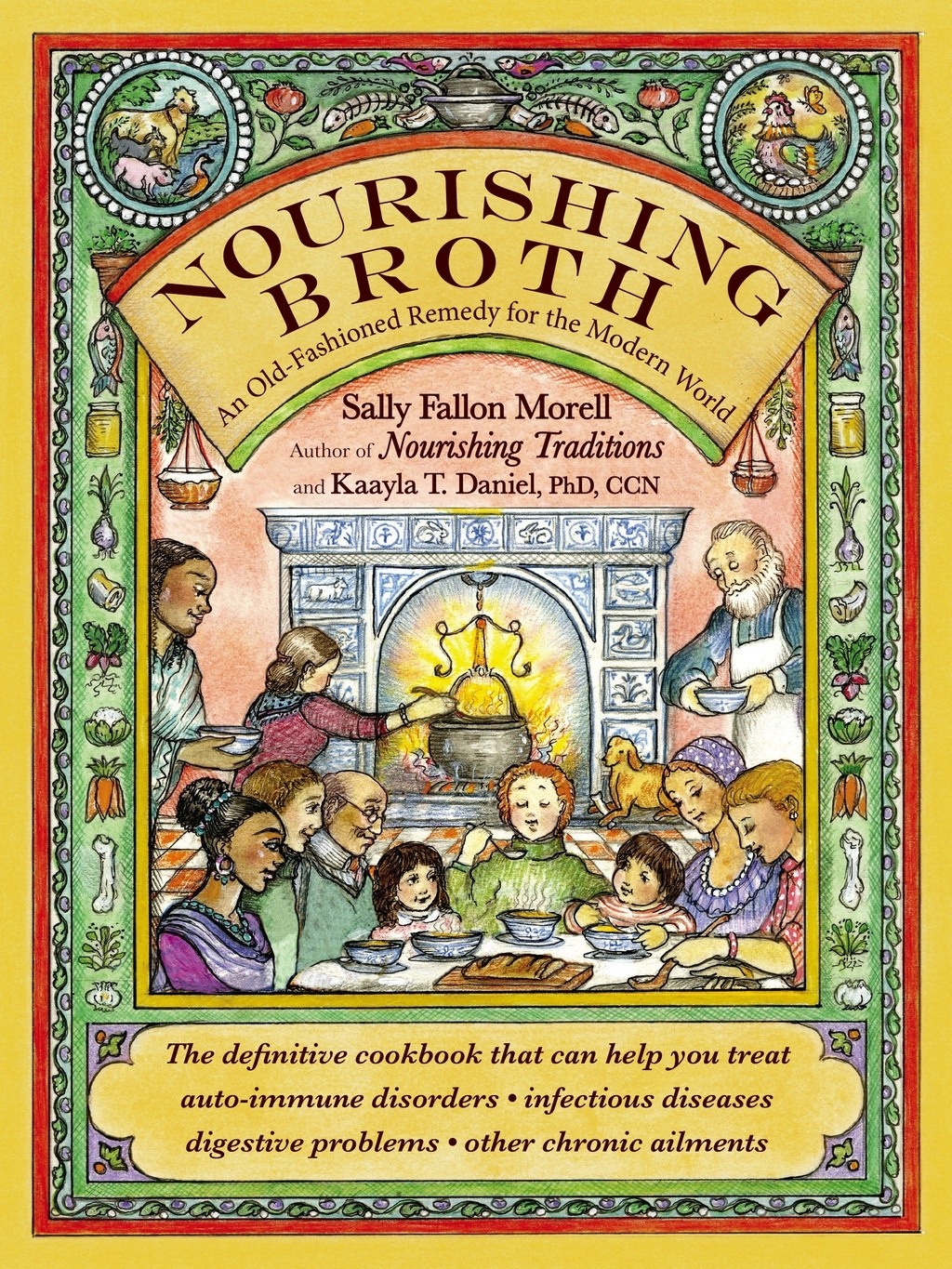 Nourishing Broth: An Old-Fashioned Remedy for the Modern World by Sally Fallon Morell, ISBN: 9781455529223