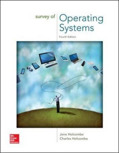 Survey of Operating Systems by Jane Holcombe, ISBN: 9780073518183