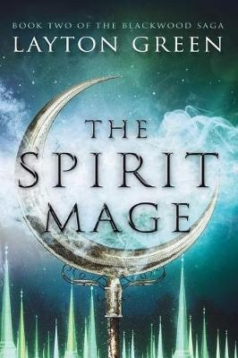 The Spirit Mage: Book Two of The Blackwood Saga: Volume 2