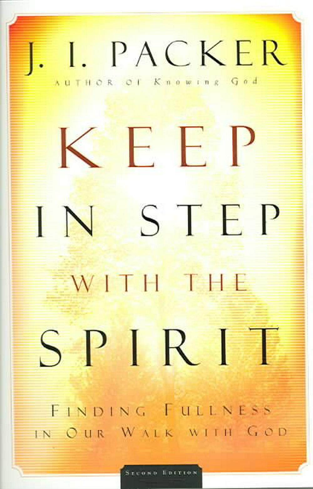 Keep in Step with the Spirit by J I Packer, ISBN: 9780801065583