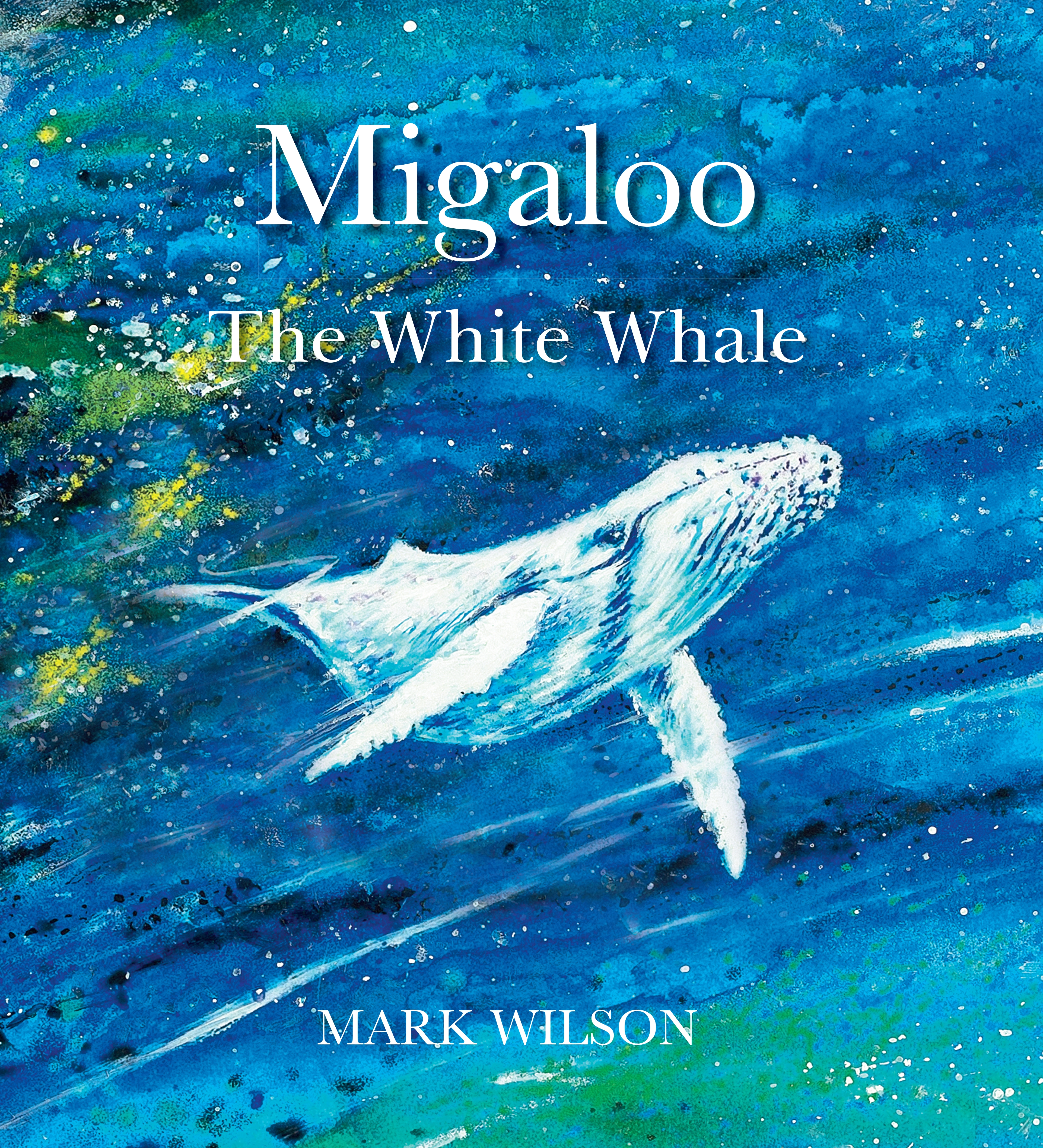 Migaloo, the White Whale by Mark Wilson, ISBN: 9780734415769