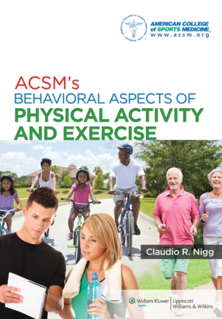 ACSM's Behavioral Aspects of Exercise by American College of Sports Medicine, ISBN: 9781451132113