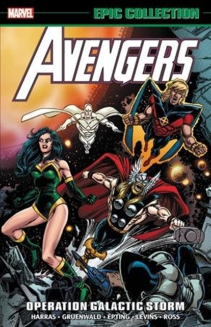 Avengers Epic Collection: Operation Galactic Storm by Bob Harras, ISBN: 9781302906894