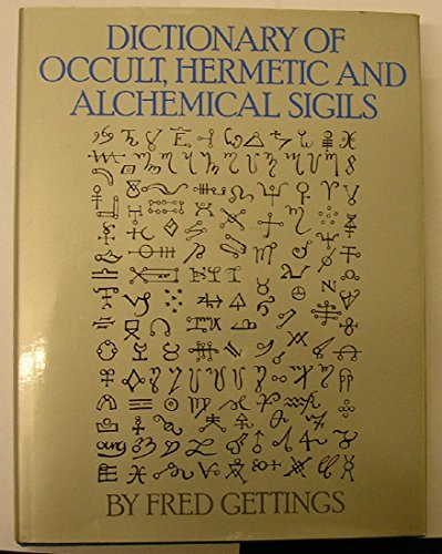 Dictionary of Occult, Hermetic and Alchemical Sigils