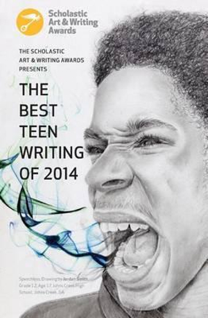 The Best Teen Writing of 2014 by Hannah Jones, ISBN: 9780545818964