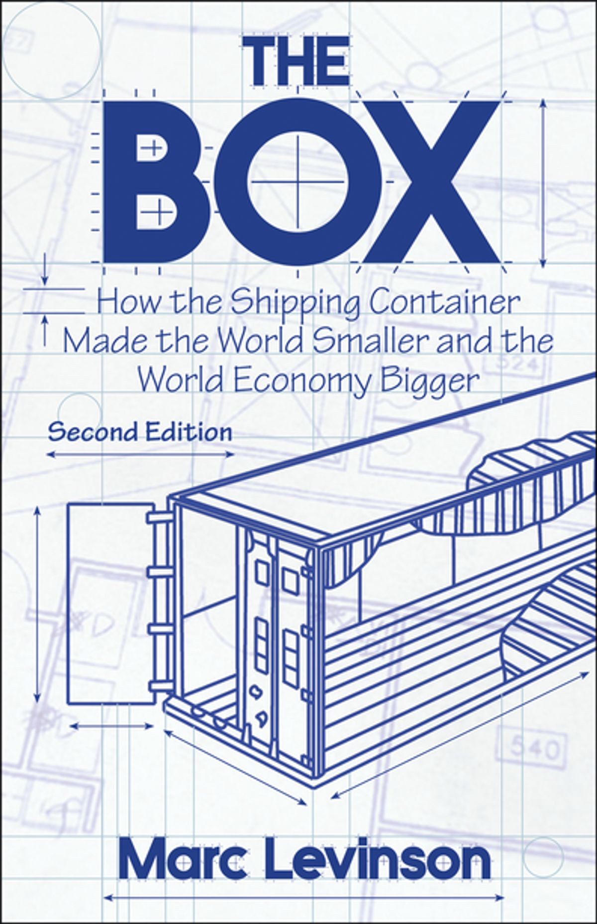 The Box: How the Shipping Container Made the World Smaller and the World Economy Bigger, Second edition by Marc Levinson, ISBN: 9781400880751