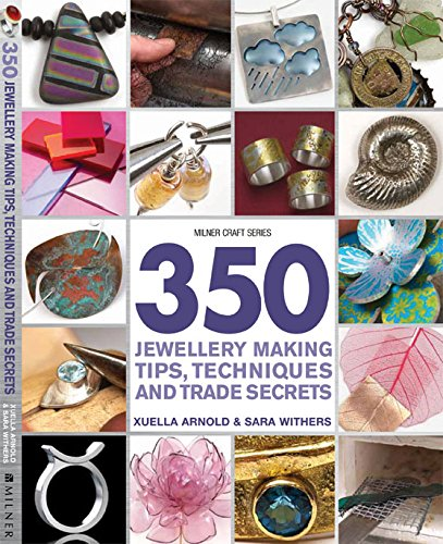 200 Jewellery Making Tips, Techniques and Trade Secrets
