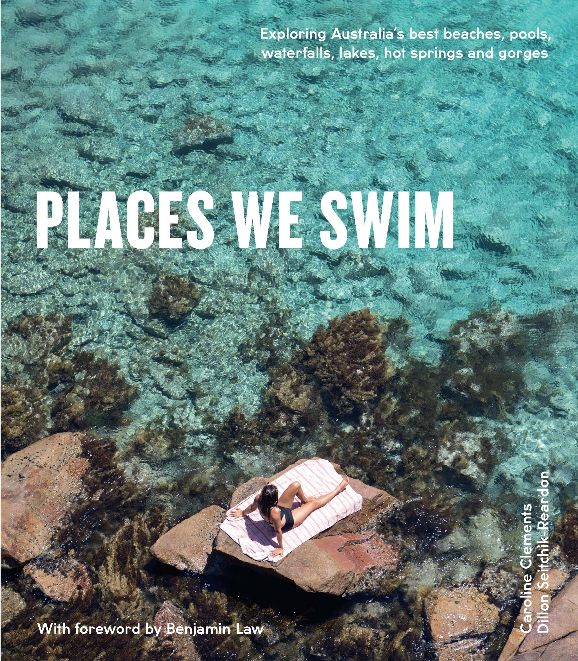 Places We Swim by Caroline Clements, Dillon Seitchik-Reardon, ISBN: 9781741175660