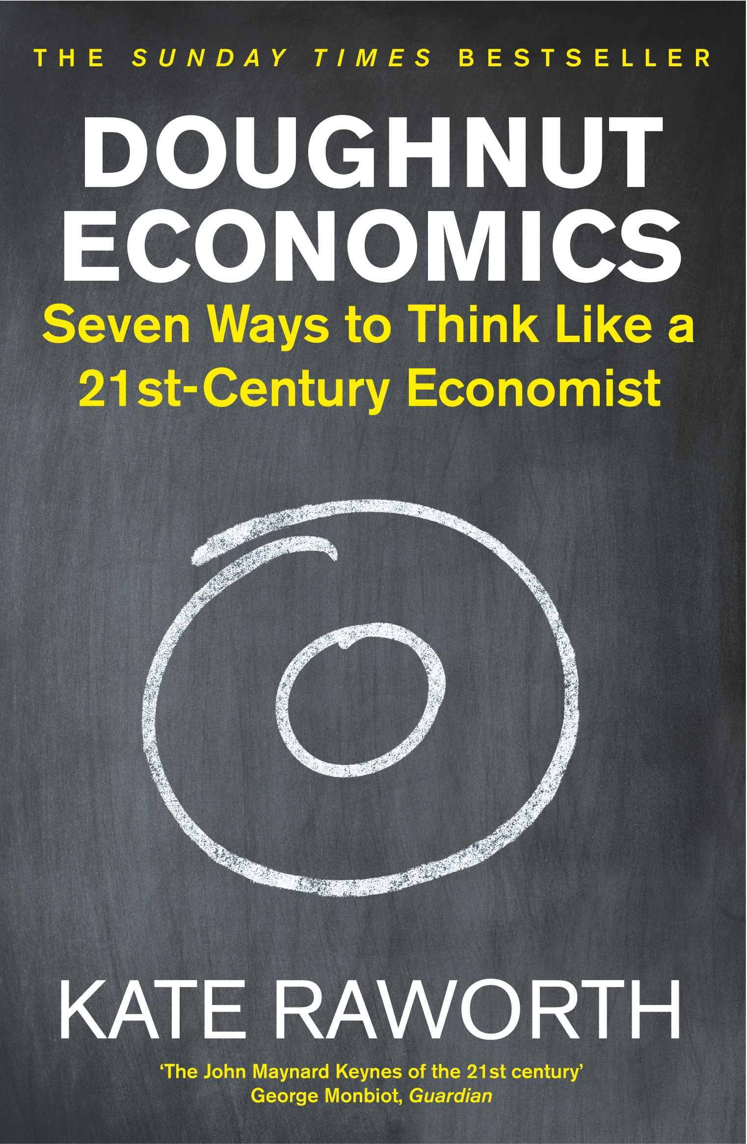 Doughnut Economics: Seven Ways to Think Like a 21st-Century Economist