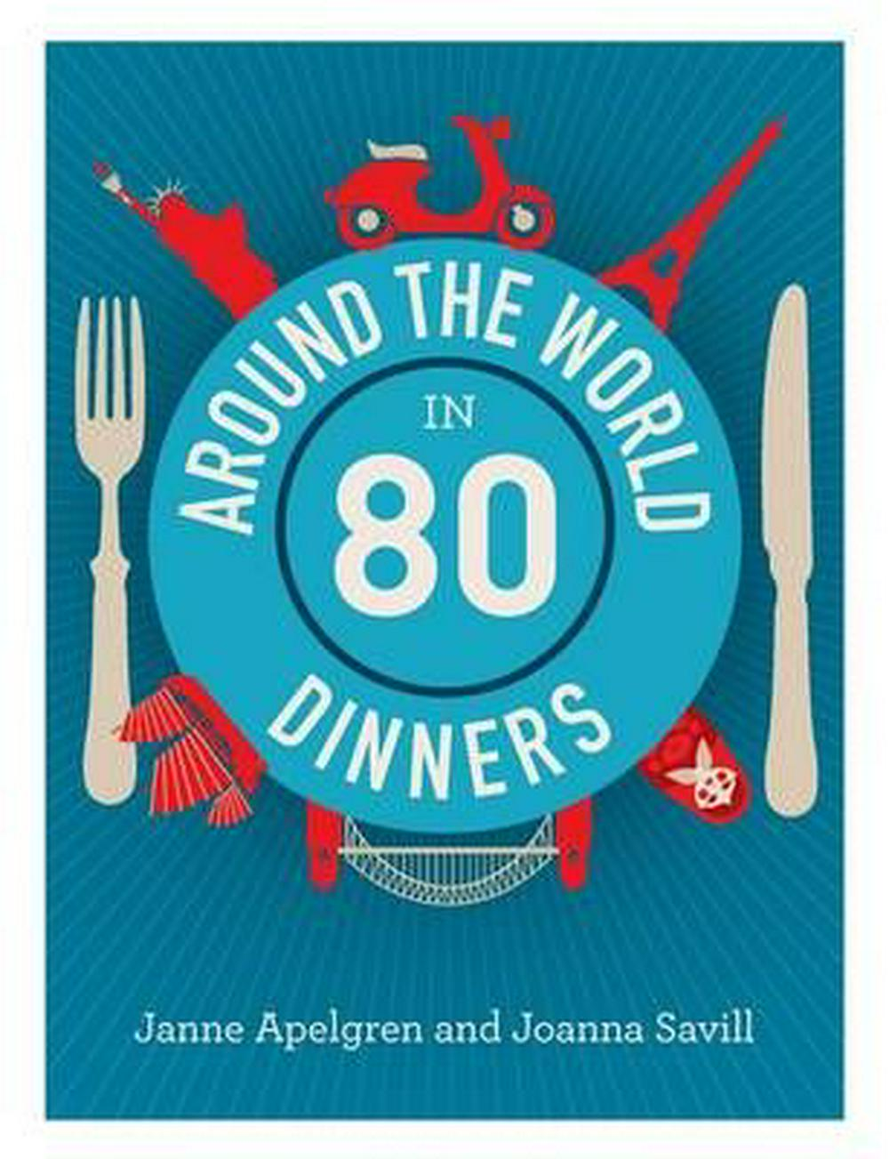 Around the world in 80 dinners by Janne Apelgren, ISBN: 9780522869507