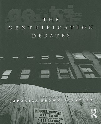 The Gentrification Debates by Japonica Brown-Saracino, ISBN: 9780415801652