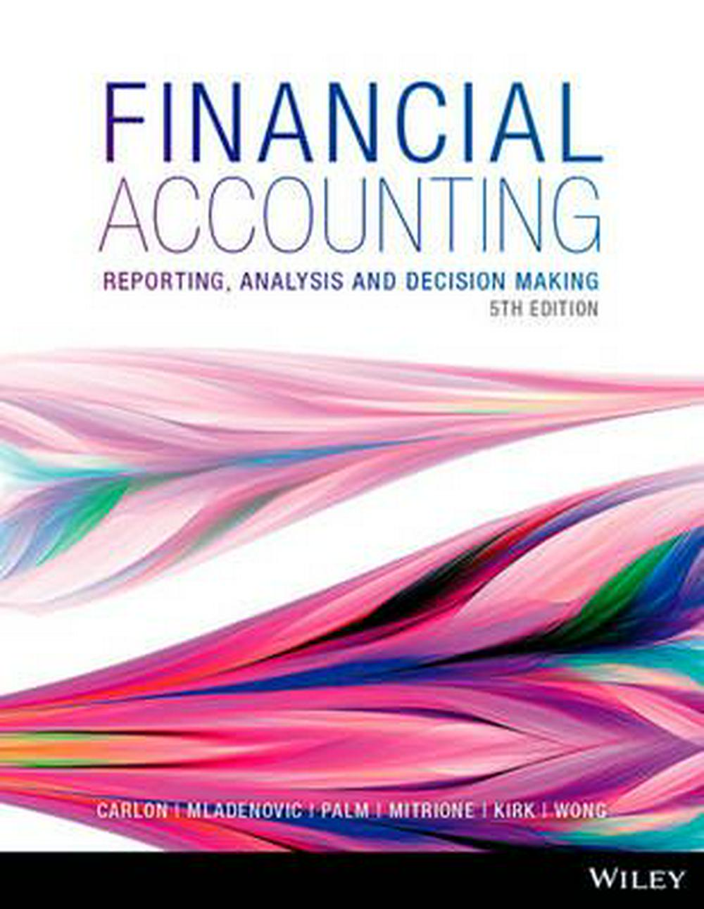 Financial AccountingReporting, Analysis and Decision Making 5E+wile...