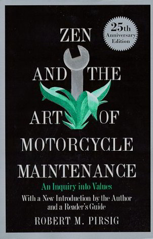 Zen and the Art of Motorcycle Maintenance: An Inquiry into Values (25th Anniversary)